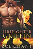 Firefighter Griffin (Fire & Rescue Shifters)