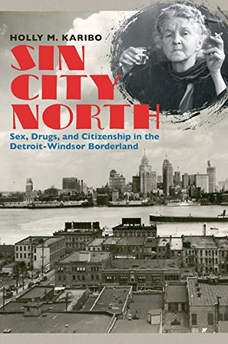 Amazon sin city north sex drugs and citizenship in the sin city north sex drugs and citizenship in the detroit windsor borderland fandeluxe Document