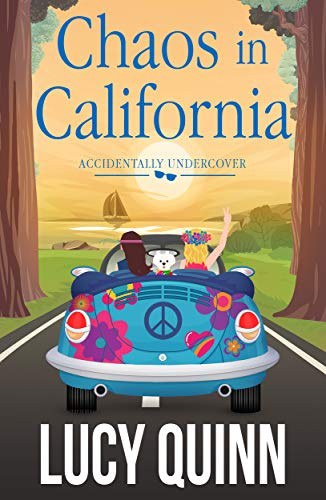 Chaos in California (Accidentally Undercover Mysteries Book 3) by [Quinn, Lucy]