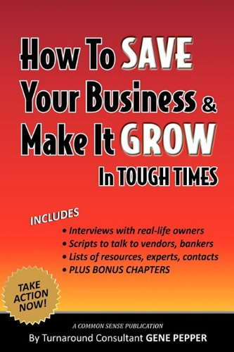 How to Save Your Business and Make it Grow in Tough Times PDF