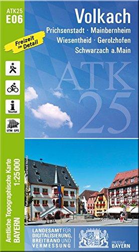 ATK25-E06 Volkach (Amtliche Topographische Karte 1:25000): Prichsenstadt, Mainbernheim, Wiesentheid, Gerolzhofen, Schwarzach a.Main (ATK25 Amtliche Topographische Karte 1:25000 Bayern)