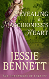 Regency Romance: Revealing A Marchioness's Heart (Clean Historical Romance) (The Chronicles of Loyalty)