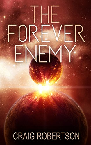 The Forever Enemy (The Forever Series Book 2) by [Robertson, Craig]