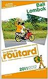 Guide du Routard Bali, Lombok 2011/2012 par Josse