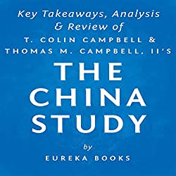 The China Study: The Most Comprehensive Study of Nutrition Ever Conducted and the Startling Implications for Diet