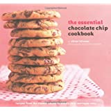 The Essential Chocolate Chip Cookbook: Recipes from the Classic Cooking to Mocha Chip Meringue Cake