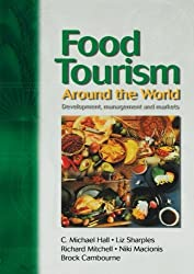 Food Tourism Around The World: Development, Management and Markets (New Canadian Library)