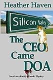 The CEO Came DOA (The Alvarez Family Murder Mysteries) (Volume 5)