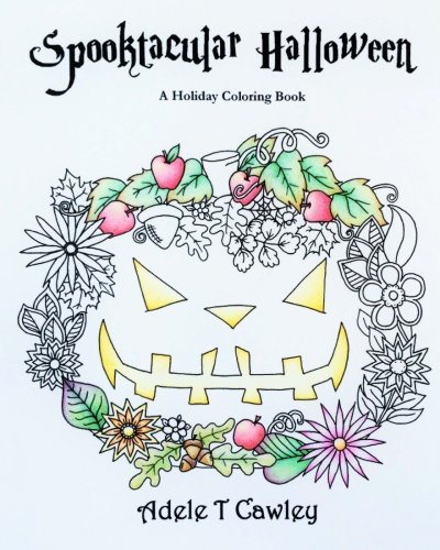 Spooktacular Halloween: A Holiday Coloring Book for (Spooktacular Halloween)