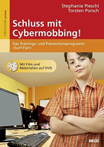 Schluss mit Cybermobbing!: Das Trainings- und Präventionsprogramm »Surf-Fair«. Mit Film und Materialien auf DVD