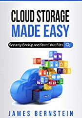 Learn How Cloud Storage Works and Find a Service That Works For You       Cloud Storage Made Easy was written to help you get an understanding of what cloud storage is and how its used. The focus of this book is to get you up to speed ...