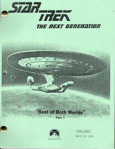 Star Trek Script - Best of Both Worlds pt 1 (Next Generation - Season 3 - Prod # 40273-174)