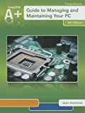 A+ Guide to Managing and Maintaining Your PC (Book Only), Andrews, Jean, 1285193164