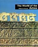 The World of the Aztecs, William H. Prescott, 0814804454