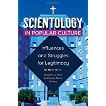 Scientology in Popular Culture: Influences and Struggles for Legitimacy