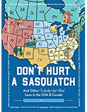 Don't Hurt a Sasquatch: And Other Wacky-but-Real Laws in the USA & Canada