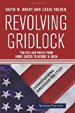 img - for Revolving Gridlock: Politics and Policy from Jimmy Carter to George W. Bush (Transforming American Politics) by David W. Brady (2005-07-29) book / textbook / text book