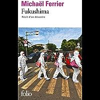 Fukushima: Récit d'un désastre (Folio t. 5549)
