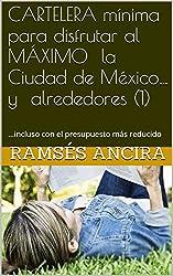 CARTELERA mínima para disfrutar al MÁXIMO la Ciudad de México…y alrededores (1)