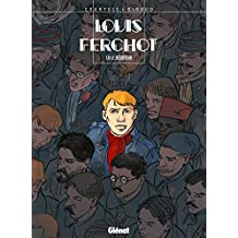 Louis Ferchot - Tome 08 : Le Déserteur (French Edition)