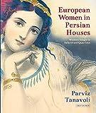 Download European Women in Persian Houses: Western Images in Safavid and Qajar Iran in PDF ePUB Free Online