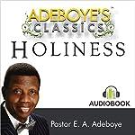 Adeboye's Classics, Volume One: Holiness | Enoch Adejare Adeboye