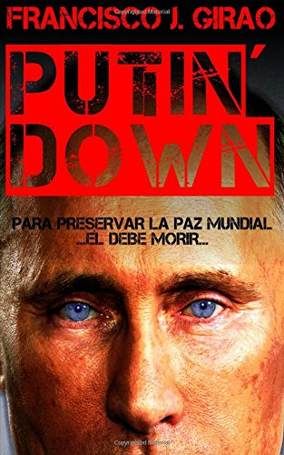 Descargar Libro Putin' Down Francisco J. Girao