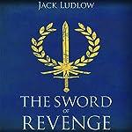 The Sword of Revenge: Book 2 of the Republic Series | Jack Ludlow