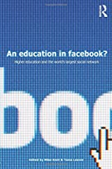 An Education in Facebook?: Higher Education and the World's Largest Social Network Paperback