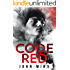 Code Red: Sci-Fi Action Adventure (Rogue Hackers Series Book 1)