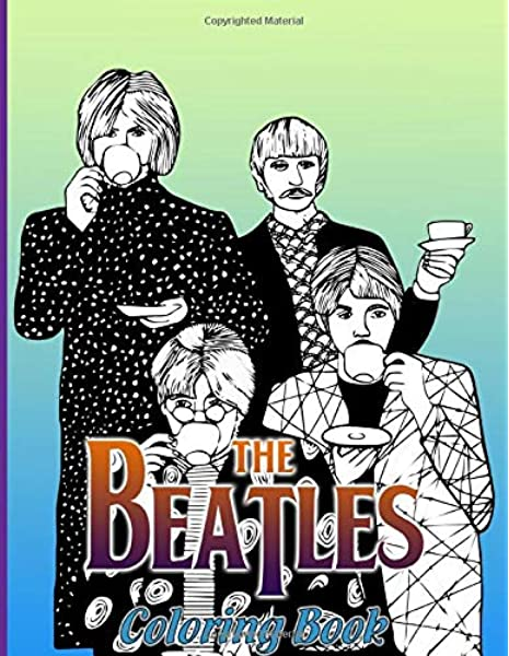 The Beatles Coloring Book: Unofficial High Quality Adult Coloring Books For  Women And Men Designed To Relax And Calm: Palmer, Lennon: 9798643986577:  Amazon.com: Books