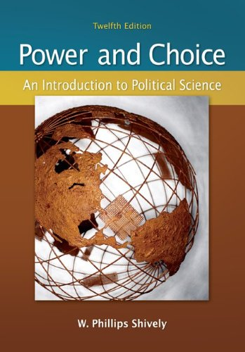 an overview of the book power and choice by w phillips shively An analysis of the book power and choice by w phillips shively pages 2 words 1,118 view full essay more essays like this: w philips shively, hunter, dahl, power and choice not sure what i'd do without @kibin - alfredo alvarez, student @ miami university w philips shively, hunter, dahl.