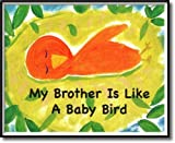 My Brother Is Like A Baby Bird, Amy Tiller, 0978954823