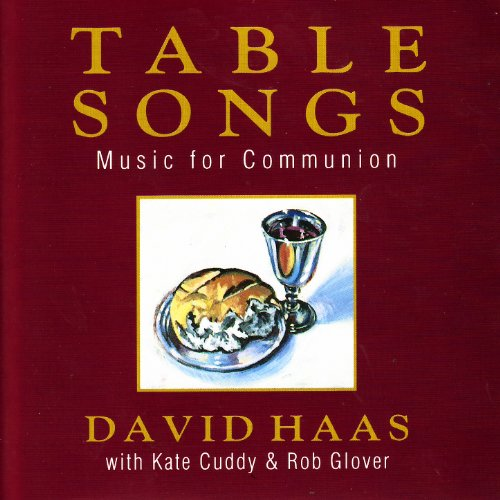 Table songs music for communion by david haas on amazon for Table 6 song