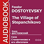 The Village of Stepanchikovo [Russian Edition] | Feodor Dostoyevsky