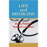 Life and Medicine: Every Patient Teaches a Lesson
