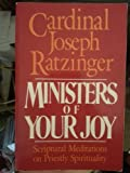 Ministers of Your Joy : Scriptural Meditations on Priestly Spirituality, Ratzinger, Joseph, 0892836547
