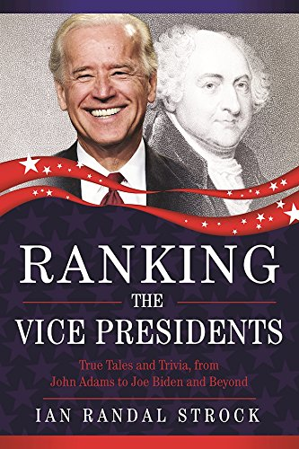 Ranking the Vice Presidents: True Tales and Trivia,