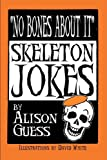 No Bones about It, Skeleton Jokes, Alison Guess, 0981757243