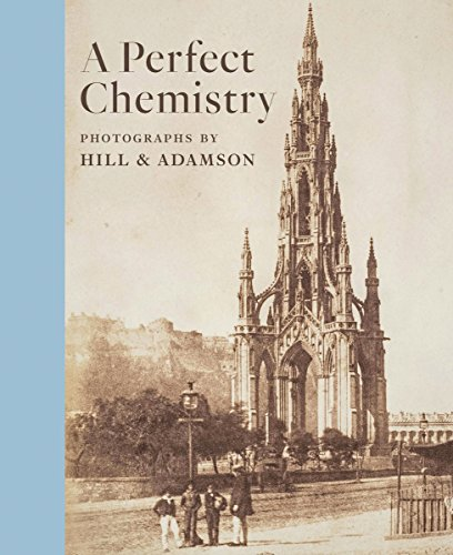 A Perfect Chemistry: Photographs By Hill And Adamson
