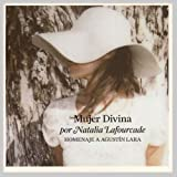 Mujer Divina: Homenaje a Agustin Lara