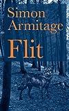 Flit Simon Armitage, Flit