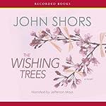 The Wishing Trees | John Shors
