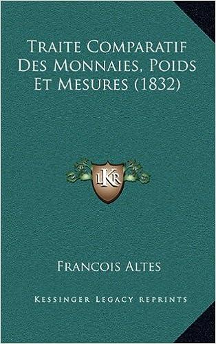 Livres téléchargeables gratuitement pour kindle Traite Comparatif Des Monnaies, Poids Et Mesures (1832) by Francois Altes 1167911652 PDF RTF DJVU