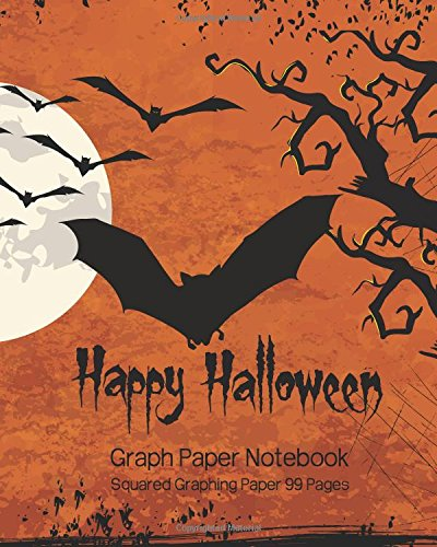 Graph Paper Notebook : Squared Graphing Paper 99 Pages : Happy Halloween Design