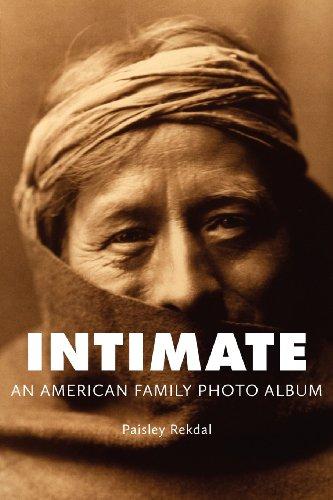 Intimate: An American Family Photo Album (Tupelo Press Lineage) ()