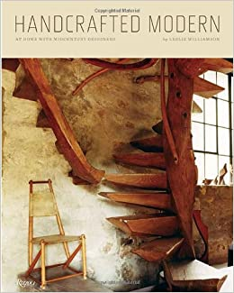 Handcrafted Modern At Home With Mid Century Designers Leslie Williamson 9780847834181 Amazon Com Books