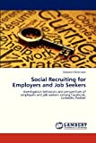Social Recruiting for Employers and Job Seekers, Dehestani Daryoosh, 365932230X