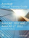 AutoCAD 2012 and AutoCAD LT 2012 Essentials: Autodesk Official Training Guide