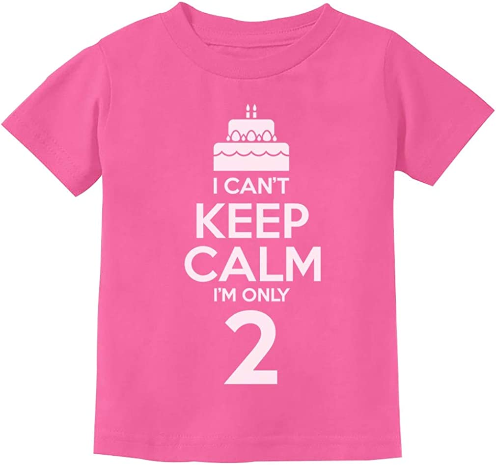 2nd Birthday Gift Can't Keep Calm I'm Two Birthday Cake 2 Year Old Kids T-Shirt